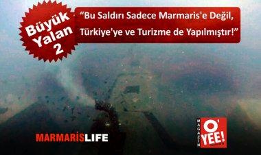 Bu Saldırı Marmaris'e Değil Türkiye'ye Yapılmıştır