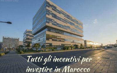 Investire in Marocco. Tutti gli incentivi per il tuo business