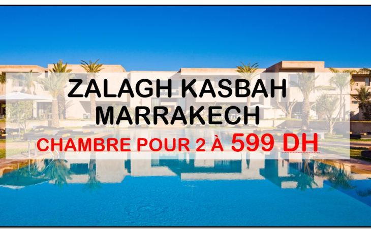 Marrakech zalagh kasbah hotel 4 599 dhs pour 2 adultes for Salon karim agdal