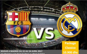 CLASSICO FC BARCELONE vs REAL MADRID MATCH RETOUR : PACKAGE A 10900 DHS