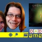Daddy Gamer Episode 12: Oxenfree