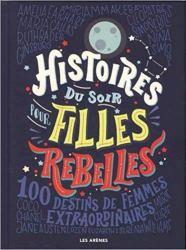 Histoires du soir pour filles rebelles FAVILLI Elena & CAVALLO Francesca