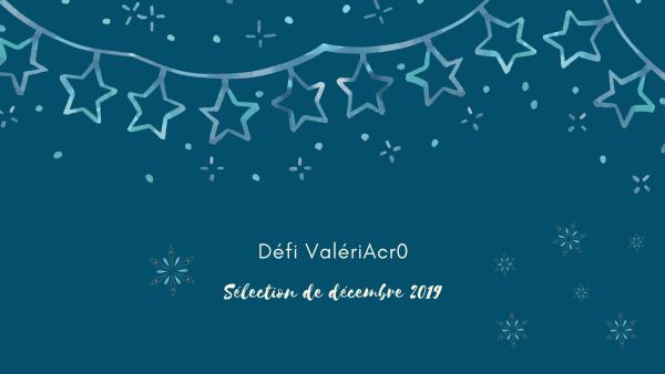 Panneau de la sélection de décembre du défi ValeriAcr0