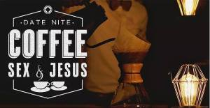 Marriage Awakening - Date Night - Coffee, Sex, & Jesus