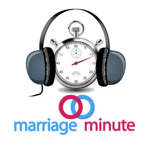 Marriage Minute Podcast