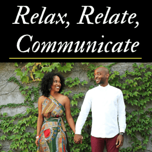 Relax, Relate, Communicate