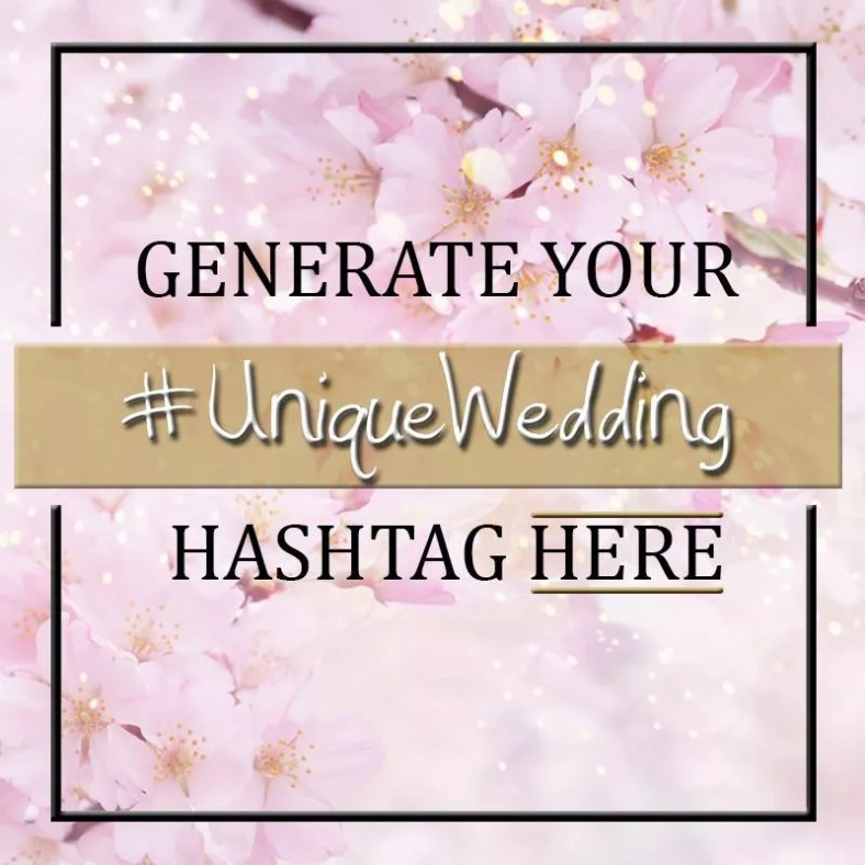Hashtag Generator Wedding.Generate A Hashtag For Your Wedding Marriage Meander