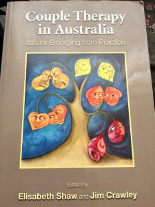 Couple Therapy in Australia. Issues Emerging from Practice. Edited by Elisabeth Shaw and Jim Crawley.