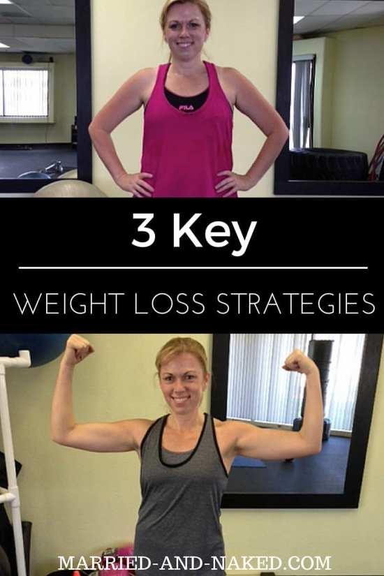 3 KEY WEIGHT LOSS STRATEGIES
