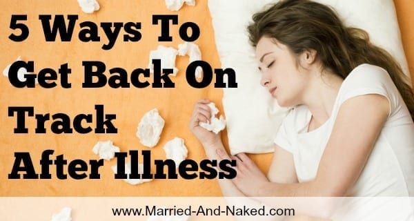 get back on track after illness - married and naked
