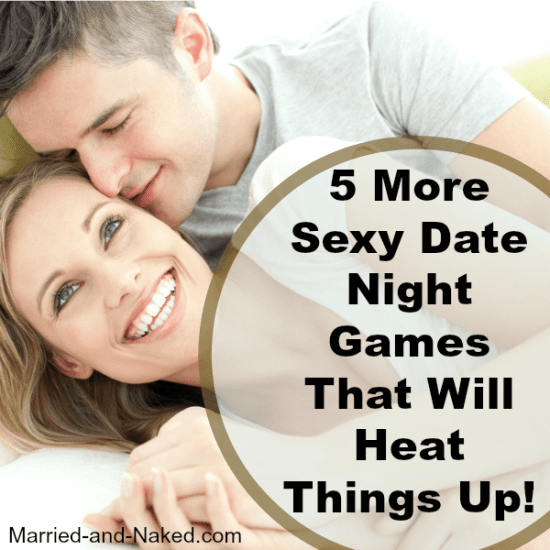 5 more sexy date night games - married and naked