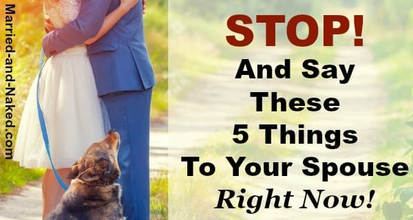 Stop and say these 5 things - banner married and naked