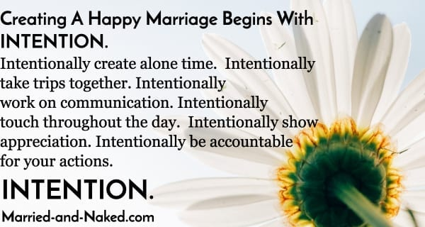 creating a happy marriage begins with intetnion