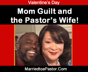 Mom guilt and the pastor's wife