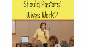 Should pastors wives work