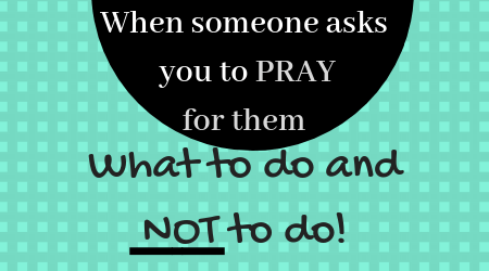 Be careful when folks ask you to pray