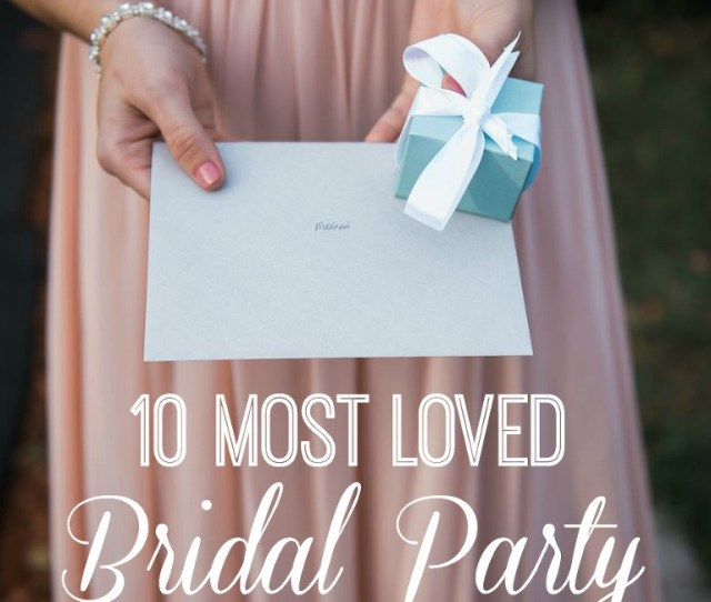 Bridal Party Gifts Your Bridal Party Goes Through A Range Of Emotions On Your Wedding Planning Journey From Excitement To Frustration And Panic To Elation