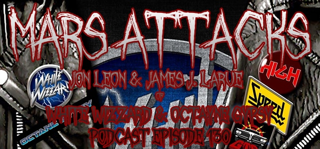 Podcast Episode 130 – Jon Leon And James J. LaRue Of White Wizzard And Octane Gypsy