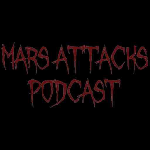Mars Attacks Podcast
