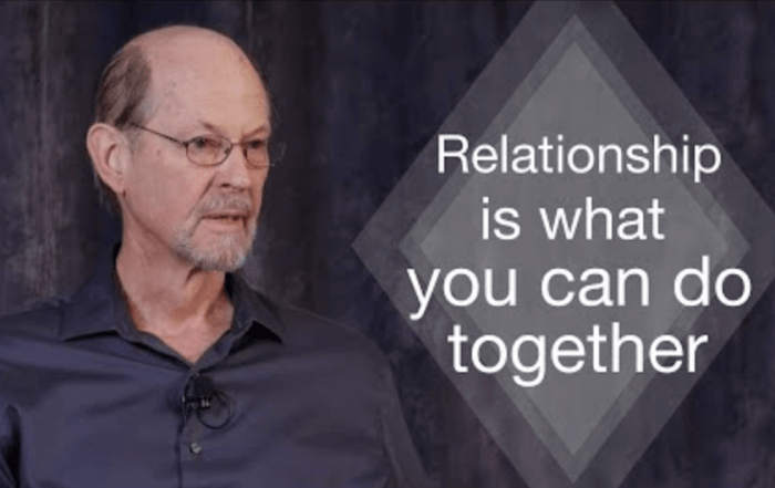 Relationships are what you can do together