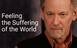 Feeling the Suffering of the World