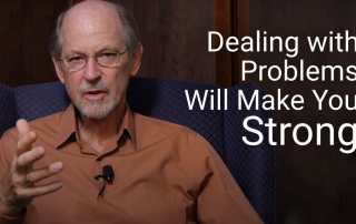 Dealing with Problems Will Make You Strong
