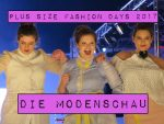 Plus Size Fashion Days 2017 – Die Modenschau