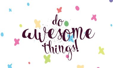 doawesome things