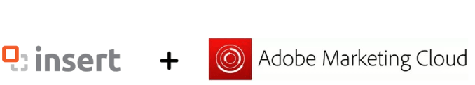 Adobe Marketing Cloud + Insert