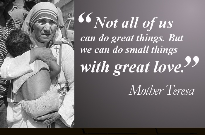 do small things with great love st teresa of calcutta at the heart