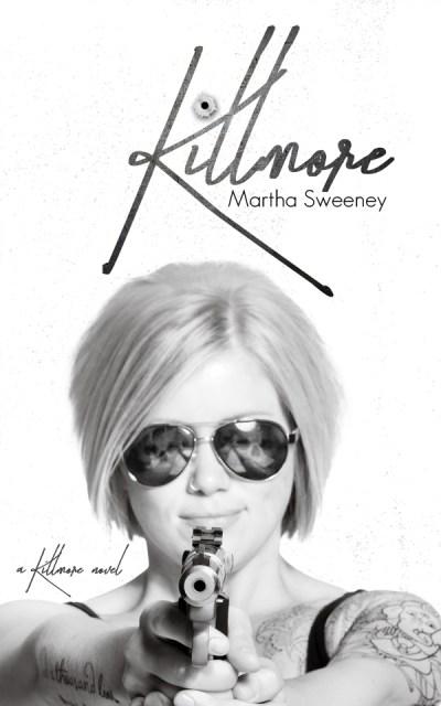Killmore by Amazon BestSelling Author Martha Sweeney