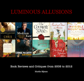 Luminous Allusions, by Marthe Bijman - A collection of book reviews and critiques from 2008 to 2012