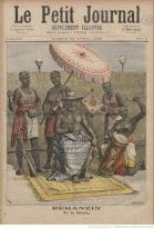 Behanzin, the Last King of Dahomey. Front page of French newspaper Le Petit Journal in 1892. Compare the illustration with the photo, and note the human skulls on stakes behind the king.