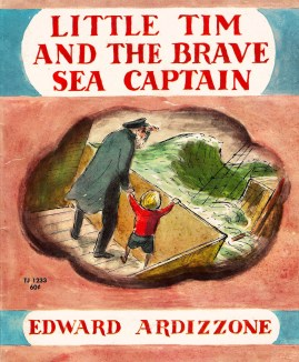 "The marvellous ""Little Tim"" books by the genius Edward Ardizzone, particularly this one, gave me a fascination for books about the sea."