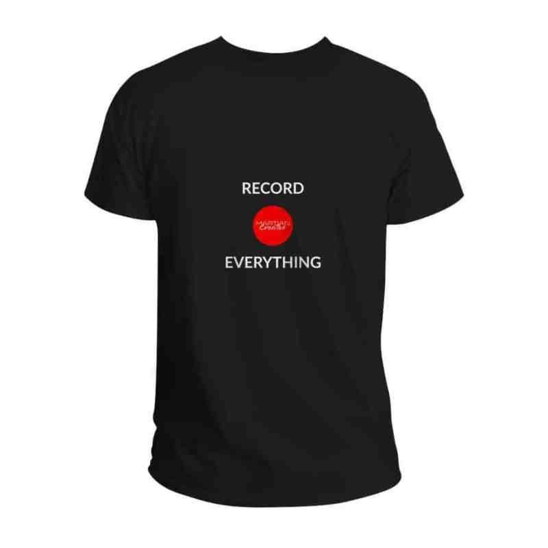 Record Everything T-Shirt