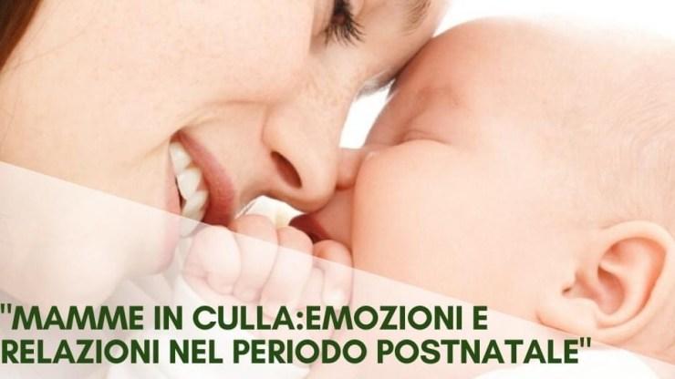"""Evento: """"Mamme in culla: emozioni e relazioni nel periodo postnatale"""""""