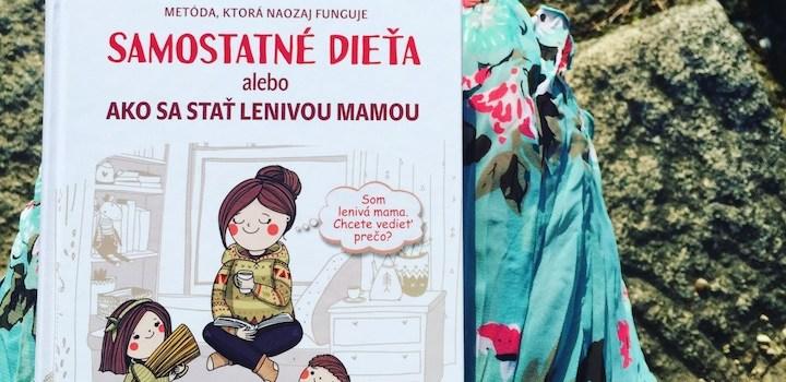 Anna Bykovová - Samostatné dieťa alebo Ako sa stať lenivou mamou