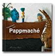 Fasziniert von Pappmaché, Buchcover