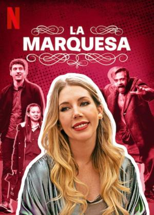 La Marquesa (The Duchess) - 2020. Serie Netflix
