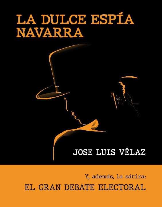 La Dulce Espía Navarra, de José Luis Vélaz