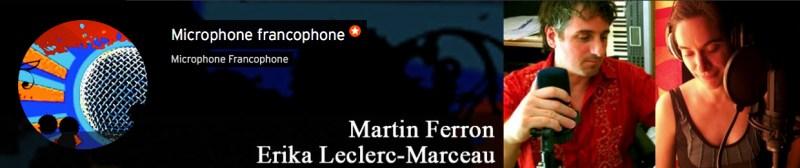 Martin Ferron -Microphone francophone - Erika Leclerc-Marceau