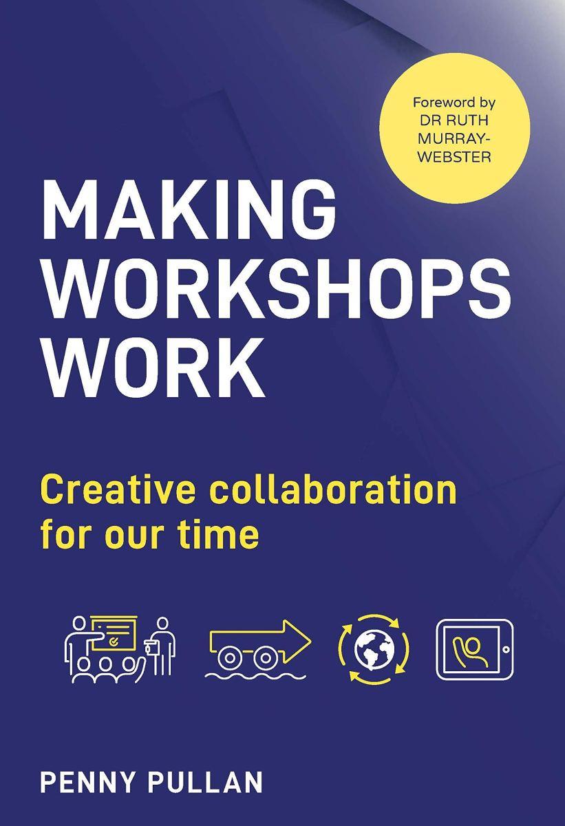 Making Workshops Work, Penny Pullan