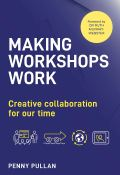 Making Workshops Work, Penny Pullan