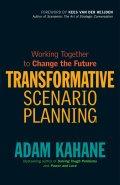 Transformative Scenario Planning, Adam Kahane