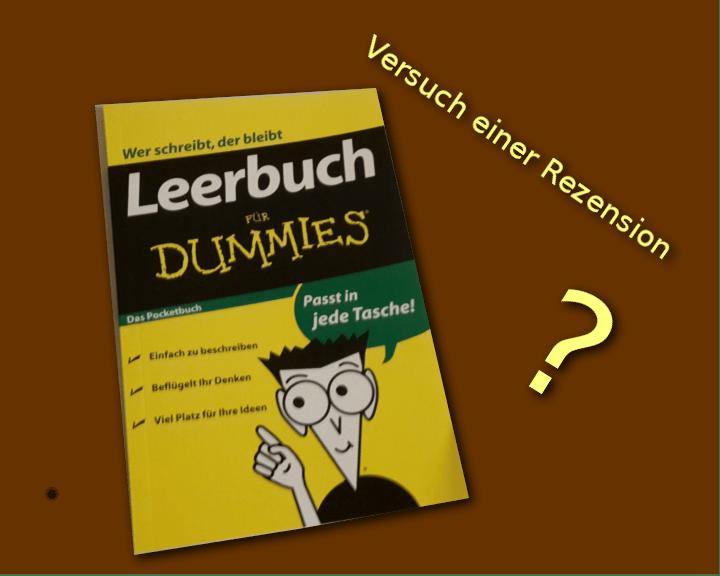 """Versuch einer Rezension – """"Leerbuch für Dummies"""""""