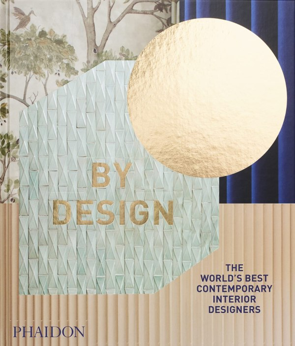 """""""By Design"""" - A book of contemporary designers featuring Martyn Lawrence Bullard"""