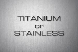 TITAN or STAINLESS