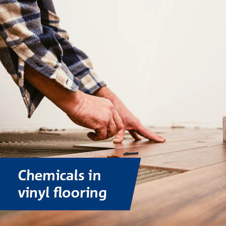 the chemicals in vinyl flooring and
