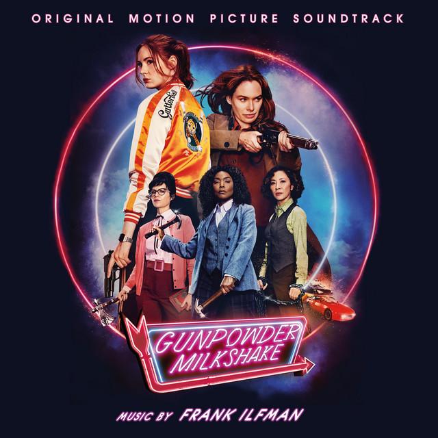 Gunpowder Milkshake originals score album cover composed by Frank Ilfman.
