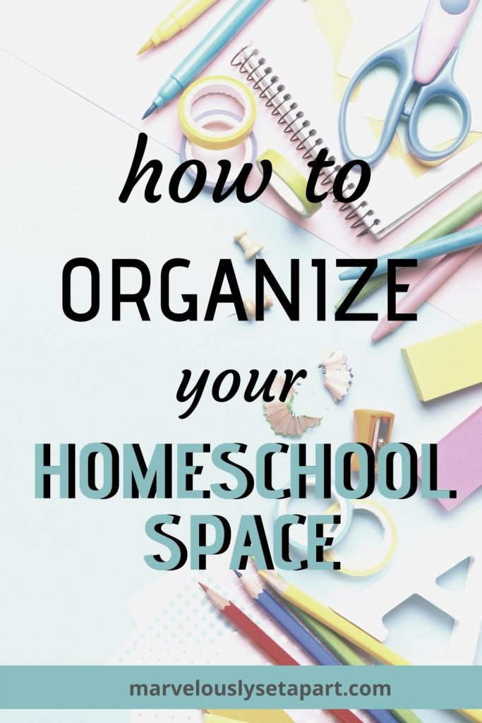 Organize homeschool space